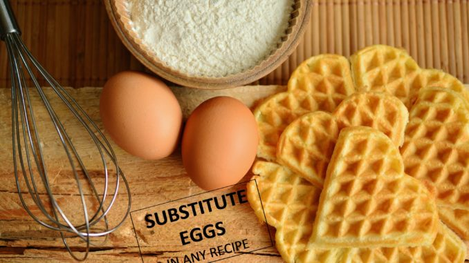 Egg Substitute For Baking – Making No Egg But Delicious Cakes